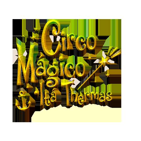 CIRCO MÁGICO ITÁ THERMAS - A FANTÁSTICA FÁBRICA DE BRINQUEDOS
