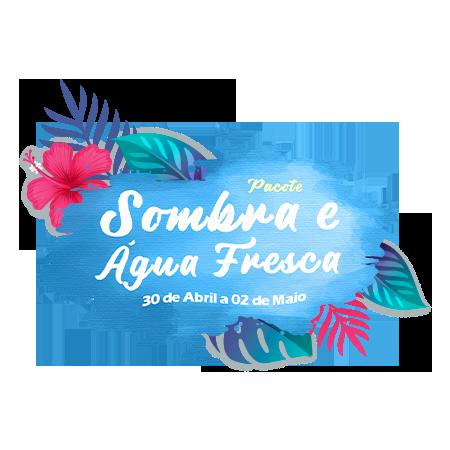 SOMBRA E ÁGUA FRESCA - DIA DO TRABALHADOR