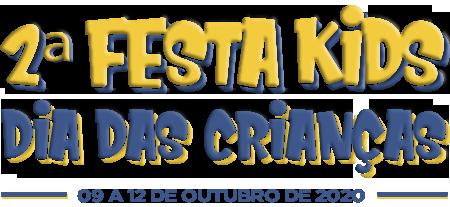 2º Fest Kids - Dia das Crianças - 09 a 12 de outubro de 2020